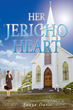 "Sonya Davis's New Book ""Her Jericho Heart"" is a Religious Love Story about Fate and New Beginnings"