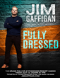 "Grammy Nominated Comedian/Actor Jim Gaffigan Announces New Comedy Tour with ""FULLY DRESSED"""