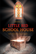 "L.L. McAllister's new book ""Little Red School House"" is a wildly imaginative adventure that will leave the reader wanting more."