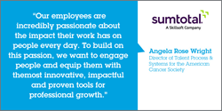 American Cancer Society Adopts SumTotal Talent Expansion Suite to Maximize Engagement and  Transform into Self-Developing Organization