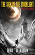 "Digital Fiction Publishing presents ""The Sign in the Moonlight and Other Stories"", by David Tallerman"