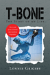 "Lonnie Thomas Grigsby Jr.'s New Book ""T-Bone"" is a Drug and Murder Filled Tale of a Man that Turned to the Streets to Survive."