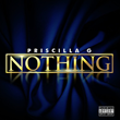 "Bay Area Recording Artist Priscilla G Releases New Music Video ""Nothing"""