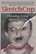 Top Police Sketch Artist Authors New Book: 'SketchCop: Drawing A Line Against Crime'