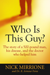 """Who Is This Guy: The Story of a 500 Pound Man, His Disease, and the Doctor Who Helped Him"", his struggle with fad diets, weight loss plans, and obesity."