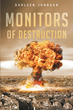 """Darleen Johnson's new book """"Monitors of Destruction"""" is a creatively crafted and vividly illustrated journey into the imagination."""