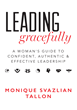 "ALT=[""Leading Gracefully: A Woman's Guide to Confident, Authentic and Effective Leadership""]"