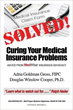 "Billing Battles Begone! Acclaimed Medical Insurance Advocate Adria Goldman Gross Writes New Book: ""Solved! Curing Your Medical Insurance Problems"""