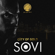 "Out Now: SOVI's ""City Of Gold"" (Gazgolder Records)"