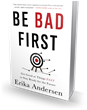 Bibliomotion Launches 'Be Bad First' by Erika Andersen
