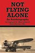 'Not Flying Alone' Tells Story of Airline Pilot's Journeys Across Sky