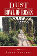 Author Adele Vincent publishes 'Dust on a Bowl of Roses'