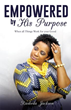New Xulon Book Follows A Journey Of God's Will – Transitioning From A Scared Pregnant Teenager To An Empowered Pastor