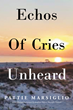 """Pattie Marsiglio's new book """"Echos Of Cries Unheard"""" is a heart-wrenching, uplifting book of poems inspired by the Sandy Hook Elementary School tragedy."""