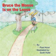 'Bruce the Moose Is on the Loose' in Paul Hulet's Children's Book