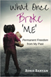"New memoir ""What Once Broke Me"" by Rosie Banyan confronts difficulties of sexual abuse and postpartum depression"