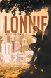 "James Goodwyn's new book ""Lonnie"" is a witty and electrifying work that asks the question, can people survive the inner city streets?"