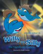 """Edward Kosac Jr.'s New Book """"Willy and Silly"""" Is a Whimsical Children's Tale of a Sheriff and His Deputies Who Uphold the Law in the Northern Sea"""