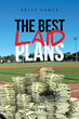 """Kelly Vance's new book """"The Best Laid Plans"""" is a nail-biting, sit on the edge of your seat mystery of the abduction and extortion of two young boys."""
