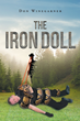 """Don Winegarner's new book """"The Iron Doll"""" is unnerving and will chill the reader to the bone."""