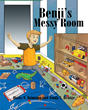 """Diane N. Quintana and Jonda S. Beattie's New Book """"Benji's Messy Room"""" Is a Great Read for Children of All Ages That Hate Picking up Their Rooms"""