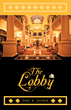 THE LOBBY Is A Hilarious Look At The Lives Of Those Passing Through An Upscale San Francisco Hotel