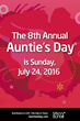 Eighth Annual Auntie's Day is Sunday, July 24, 2016