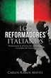 New Xulon Book About The Italian Reformers Told Through A Lively Narrative Style