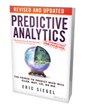 Eric Siegel's book, Predictive Analytics: The Power to Predict Who Will Click, Buy, Lie or Die