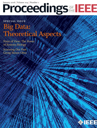 Proceedings of the IEEE, the most highly cited general-interest journal in electrical engineering and computer science, publishes new special issue on Big Data.