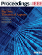 Proceedings of the IEEE Publishes Special Issue on Big Data Algorithms