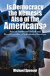 Has Democracy Destroyed America?