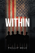 "Phillip Mele's New Book ""Within"" is a Mind-Bending Thriller that Unravels a Conspiracy"