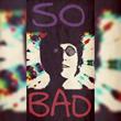 "Nashville Recording Artist zFlight Releases New Single ""So Bad"""