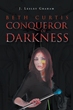 "J. Lesley Graham's new book ""Beth Curtis: Conqueror of Darkness"" is an adrenaline-charged work about a blind girl who becomes a hero in the most unlikely circumstances."