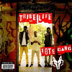 Yote Gang - Tribe Life
