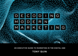 Decoding Modern Marketing, by Tony Quin