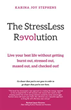 Karina Joy Stephens Explains How to Beat Chronic Stress, Burnout