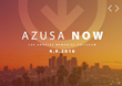 Azusa Now 2016 Sets the Stage for Historic Gathering with Major Gains in Momentum and Support