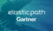 Gartner Positions Elastic Path as a Visionary in the Magic Quadrant for Digital Commerce