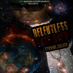 BIG CALACO - RELENTLESS TAKEOVER