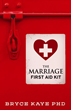 Dr. Kaye's book The Marriage First Aid Kit