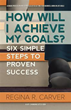 New book helps readers answer the question: 'How will I achieve my goals?'