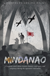 """Theodore Josiha Haig's New Book """"Mindanao"""" is a Riveting Fictional Piece that is sure to Entice all Readers"""
