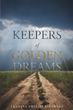 """Theresa Philips-Sirawsky's New Book """"Keepers of Golden Dreams"""" is a Fascinating Glimpse into the Life and Ancestry of Slovakian Immigrants"""