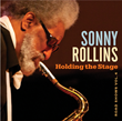 "Sonny Rollins's ""Holding the Stage: Road Shows, vol. 4"" to Be Released by the Saxophonist's Doxy Records, with Distribution by Sony Music Masterworks/OKeh"