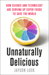 """Unnaturally Delicious"": AAEA President-Elect Jayson Lusk Releases New Book"