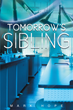 "Mark Hope's New Book ""Tomorrow's Sibling"" Is a Creatively Crafted and Vividly Illustrated Journey into a World of Cloning, Science and Family"