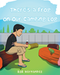 """Rob Hernandez's New Book """"There's a Frog on Our Camping Log"""" is a Wildly Entertaining Story of a BBQ that is Invaded by Several Animal Friends"""