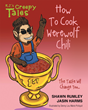 """Shawn Rumley and Jasin Harms's New Book """"How To Cook Werewolf Chili"""" is a Riveting and Exciting Story of a Town that is Turned Upside Down… By Werewolves!"""